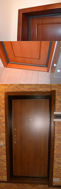 Откосы входной двери — варианты отделки и инструкция по отделке своими руками